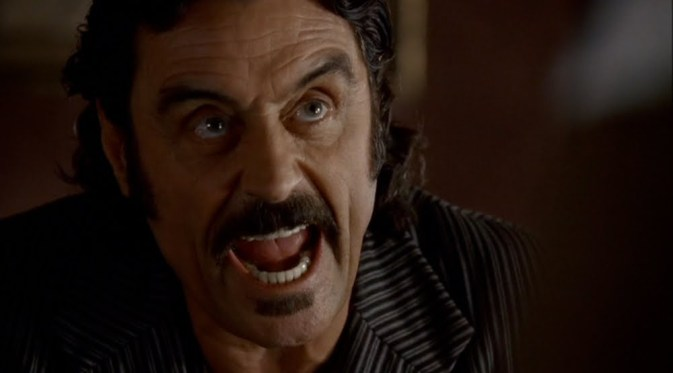 THE GOOD: Ian McShane will forever be associated with Al Swearengen by me. Brilliant performance.